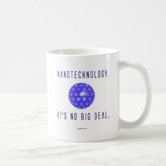 Nanotechnology.  It's No Big Deal. (1) Classic White Coffee Mug