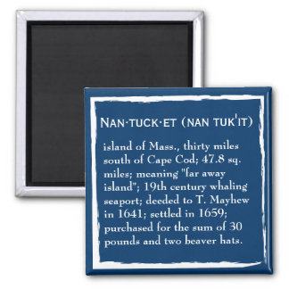 Nantucket, the Definition, the Place Magnets