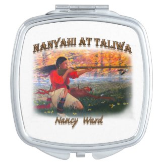 Nanyahi and the Legend of Nancy Ward Compact Mirror