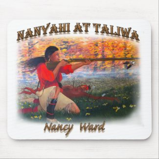 Nanyahi and the Legend of Nancy Ward Mouse Pad