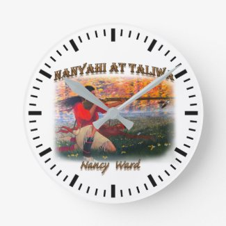Nanyahi and the Legend of Nancy Ward Round Clock