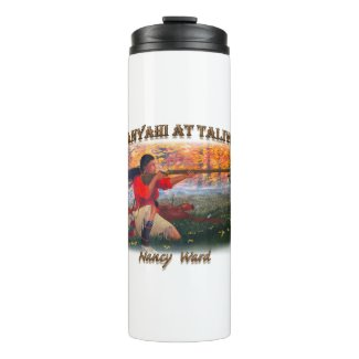 Nanyahi and the Legend of Nancy Ward Thermal Tumbler