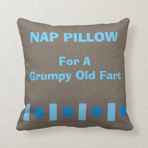 """Nap Pillow """"For a Grumpy Old Fart"""""""