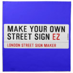 make your own street sign  Napkins