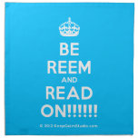 [Crown] be reem and read on!!!!!!  Napkins