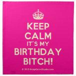 [Crown] keep calm it's my birthday bitch!  Napkins