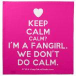 [Love heart] keep calm calm? i'm a fangirl. we don't do calm.  Napkins
