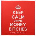 [Crown] keep calm gimme money bitches  Napkins