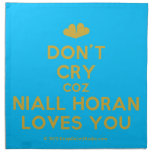 [Two hearts] don't cry coz niall horan loves you  Napkins