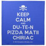 [Skull crossed bones] keep calm and du-te-n pizda matii chiriac  Napkins