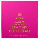 [Crown] keep calm aimee and stay my best friend  Napkins