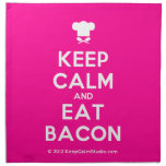[Chef hat] keep calm and eat bacon  Napkins