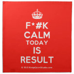 [Crown] f*#k calm today is result  Napkins