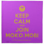 [Smile] keep calm and join moko.mobi  Napkins