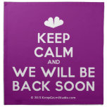 [Two hearts] keep calm and we will be back soon  Napkins