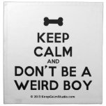 [Dogs bone] keep calm and don't be a weird boy  Napkins