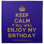 [Crown] keep calm y'all will enjoy my birthday  Napkins