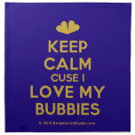 [Two hearts] keep calm cuse i love my bubbies  Napkins