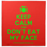 [Cutlery and plate] keep calm and don't eat my face  Napkins
