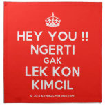 [Crown] hey you !! ngerti gak lek kon kimcil  Napkins
