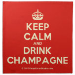 [Crown] keep calm and drink champagne  Napkins
