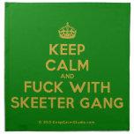 [Crown] keep calm and fuck with skeeter gang  Napkins