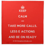 [Crown] keep calm and take more calls, less e actions and be on ready  Napkins