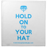 [Crown upside down] hold on to your hat  Napkins