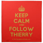 [Crown] keep calm and follow thierry  Napkins