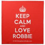 [Crown] keep calm and love robbie  Napkins