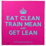 [Crown] eat clean train mean and get lean  Napkins