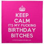 [Crown] keep calm its my fucking birthday bitches  Napkins