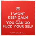 [Crown upside down] i wont keep calm and you can go fuck your self  Napkins