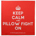 [Crown] keep calm and pillow fight on  Napkins