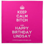[Crown] keep calm bitch and happy birthday lindsay  Napkins