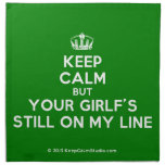 [Dancing crown] keep calm but your girlf's still on my line  Napkins