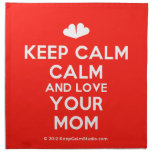[Two hearts] keep calm calm and love your mom  Napkins