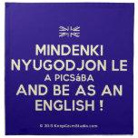 [UK Flag] mindenki nyugodjon le a picsába and be as an english !  Napkins