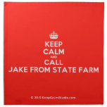 [Crown] keep calm and call jake from state farm  Napkins