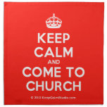 [Crown] keep calm and come to church  Napkins