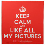 [Crown] keep calm and like all my pictures  Napkins