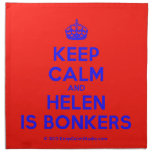 [Crown] keep calm and helen is bonkers  Napkins