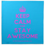 [Crown] keep calm and stay awesome  Napkins