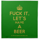 [Crown] fuck it, let's have a beer  Napkins