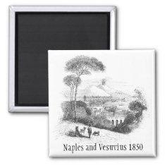 Naples And Vesuvius Volcano 1850 Magnet at Zazzle