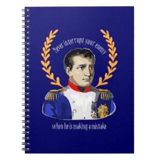 Napoleon Bonaparte - Never Interrupt Your Enemy Notebook