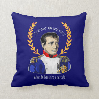 Napoleon Bonaparte - Never Interrupt Your Enemy Throw Pillow