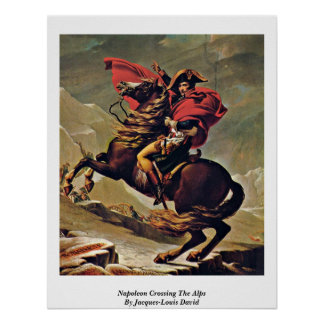 Napoleon Crossing The Alps By Jacques-Louis David Poster