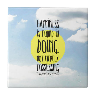 """Napoleon Hill quote, """"Happiness is found in doing"""" Tile"""