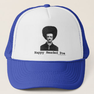 Nappy Headed Poe Trucker Hat